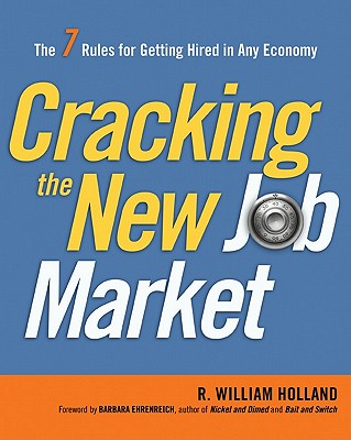 Cracking the New Job Market By Holland, R. William/ Ehrenreich, Barbara (FRW)